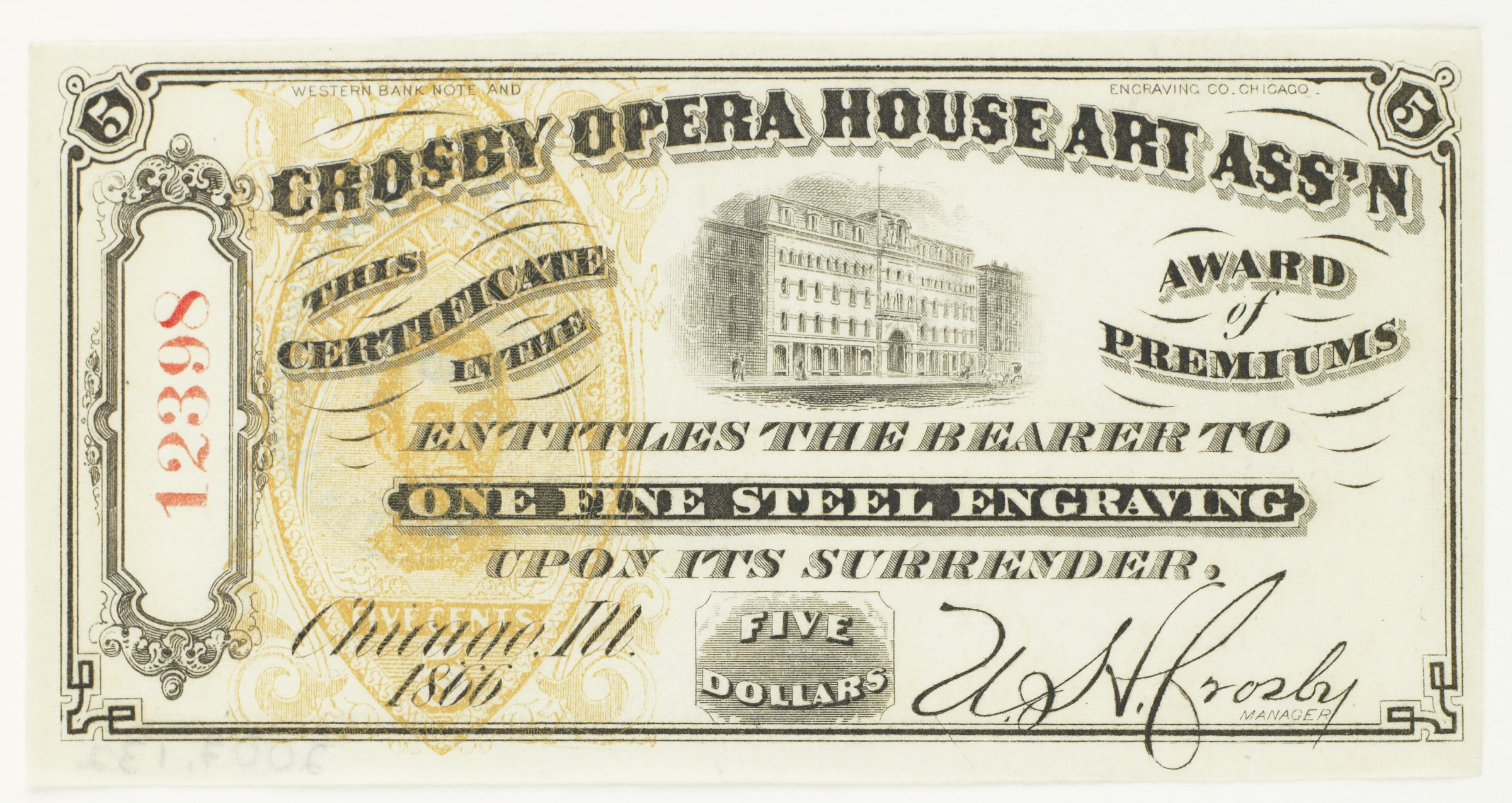"""**Obverse:  All within decorative border, number """"5"""" within shield at upper left and right corners; decorative panel at far left with number """"12398"""" (vertically aligned and printed in red ink) / WESTERN BANK NOTE AND (long space) ENGRAVING CO. CHICAGO / CROSBY OPERA HOUSE ART ASS'N / THIS / CERTIFICATE / IN THE / [central image of Crosby Opera House] / AWARD / of / PREMIUMS / ENTITLES THE BEARER TO / ONE FINE STEEL ENGRAVING / UPON ITS SURRENDER.  / Chicago . Ill. / 1866 /  FIVE / DOLLARS / [mechanically printed signature] U. H. Crosby  / MANAGER; faux watermark at left, printed in orange, within a decorative marquise-shaped border, INTERNAL * REVENUE / [bust portrait Abraham Lincoln looking right] / FIVE CENTS / 5Reverse:  Hand-cancelled in blue ink with oval-shaped stamp:  ENGRAVING DELIVERED / CROSBY, A. A. NEW YORK. (around)  / AUG / 9 / 1866 (center)"""
